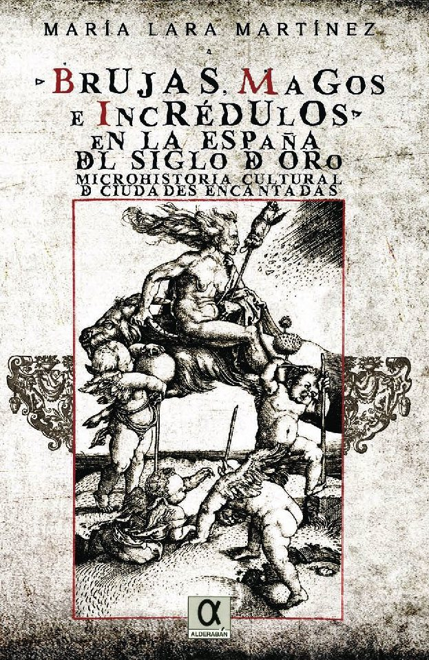 Brujas magos e incrédulos en la España del Siglo de Oro